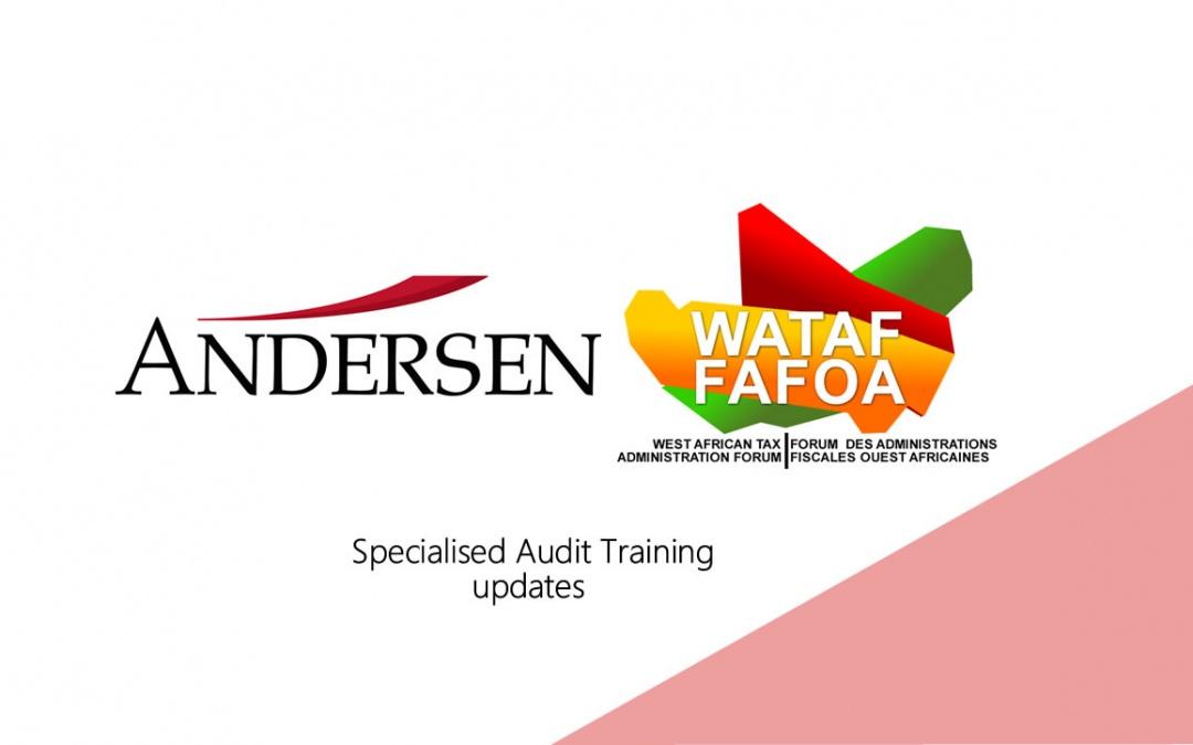 Le Forum des Administrations Fiscales Ouest Africaines (FAFAO), en collaboration avec Andersen Tax, a organisé une formation virtuelle de quatre jours sur l'audit spécialisé dans le secteur financier